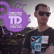 Tomas Drex PODCAST 045 - guestmix by Tomas Drex