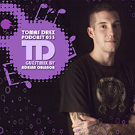 Tomas Drex PODCAST 053 - guestmix by Adrian Oblanca